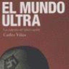 Libros de segunda mano: EL MUNDO ULTRA - CARLES VIÑAS. Lote 244685590