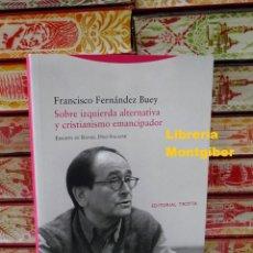 Libros de segunda mano: SOBRE IZQUIERDA ALTERNATIVA Y CRISTIANISMO EMANCIPADOR . AUTOR : FERNANDEZ BUEY , FRANCISCO. Lote 244692810