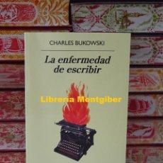 Libros de segunda mano: LA ENFERMEDAD DE ESCRIBIR . AUTOR : BUKOWSKI , CHARLES. Lote 244693535