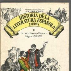 Libros de segunda mano: J.Mª. DIEZ BORQUE. HISTORIA DE LA LITERATURA ESPAÑOLA. II RENACIMIENTO Y BARROCO TAURUS. Lote 244700455