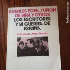Libros de segunda mano: LOS ESCRITORES Y LA GUERRA DE ESPAÑA.- CORRALES EGEA, TUÑÓN DE LARA, Y OTROS.. Lote 244703210