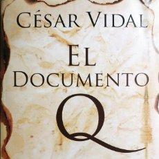 Libros de segunda mano: EL DOCUMENTO Q … / CÉSAR VIDAL. 1ª ED. BARCELONA : PLANETA, 2005.. Lote 244712430