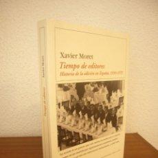 Libros de segunda mano: XAVIER MORET: TIEMPO DE EDITORES. HISTORIA DE LA EDICIÓN EN ESPAÑA 1939-1975 (DESTINO, 2002). Lote 244718630