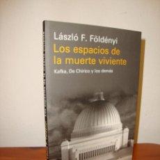 Libros de segunda mano: LOS ESPACIOS DE LA MUERTE VIVIENTE - LASZLO FOLDENYI - GALAXIA GUTENBERG, MUY BUEN ESTADO. Lote 245134195