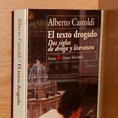 Libros de segunda mano: EL TEXTO DROGADO. MARIO MUCHNIK. OPIO. HACHIS. MORFINA. COCAINA. MESCAINA. LSD. DROGAS.. Lote 245210275