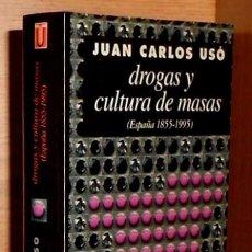 Libros de segunda mano: DROGAS Y CULTURA DE MASAS.(ESPAÑA 1855-1995). JUAN CARLOS USO. 1ª ED. TAURUS 1996.. Lote 245213585