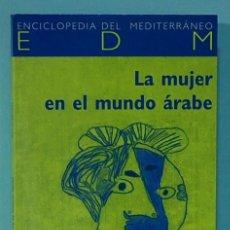 Libros de segunda mano: LMV - LA MUJER EN EL MUNDO ARABE. RITA EL KHAYAT. ICARIA EDITORIAL. 2004. Lote 245310400