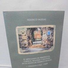 Libros de segunda mano: EL ARTICULISTA DE PERIODICOS. CUENCA,REALIDAD Y FANTASIA EN LA VISION DE FEDERICO MUELAS. 2011. Lote 245732680