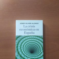 Libros de segunda mano: LA CRISIS ECONÓMICA EN ESPAÑA. JOSEP OLIVER ALONSO. Lote 245946910