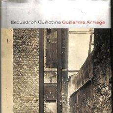 Libros de segunda mano: ESCUADRÓN GUILLOTINA. Lote 245951710