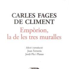 Libros de segunda mano: EMPÒRION, LA DE LES TRES MURALLES. Lote 245951830