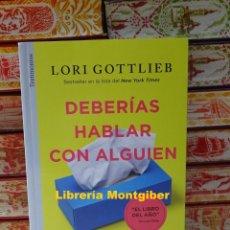 Libros de segunda mano: DEBERIAS HABLAR CON ALGUIEN . AUTOR : GOTTLIEB, LORI. Lote 245956050