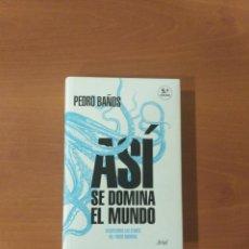 Libros de segunda mano: ASÍ SE DOMINA EL MUNDO. PEDRO BAÑOS. Lote 245962525
