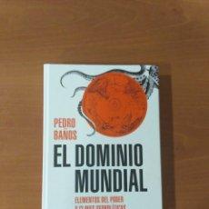 Libros de segunda mano: EL DOMINIO MUNDIAL. PEDRO BAÑOS. Lote 245963540