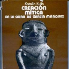 Libros de segunda mano: KULIN, KATALINA: CREACIÓN MÍTICA EN LA OBRA DE GARCÍA MÁRQUEZ.. Lote 245982585