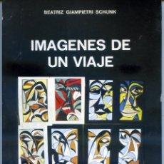 Libros de segunda mano: GIAMPIETRI SCHUNK, BEATRIZ: IMÁGENES DE UN VIAJE. ED. SIDDHARTH MEHTA. MADRID 1987. Lote 245983020