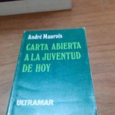Libros de segunda mano: MAUROIS ANDRÉ, CARTA ABIERTA A LA JUVENTUD DE HOY, ULTRAMAR, MADRID, 1976. Lote 245986090