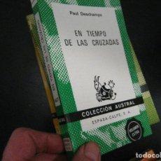 Libros de segunda mano: EN TIEMPO DE LAS CRUZADAS - PAUL DESCHAMPS (COLECCIÓN AUSTRAL 1607) ¡NUEVO!. Lote 246021255
