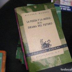 Libros de segunda mano: LA POESÍA Y LA MÚSICA EN EL DRAMA DEL FUTURO, RICARDO WAGNER, COLECCIÓN AUSTRAL 1145 ¡NUEVO!. Lote 246022105