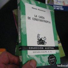 Libros de segunda mano: LA CAIDA DE CONSTANTINOPLA , STEVEN RUNCIMAN - AUSTRAL Nº 1525 (1973 NUEVO!. Lote 246022145