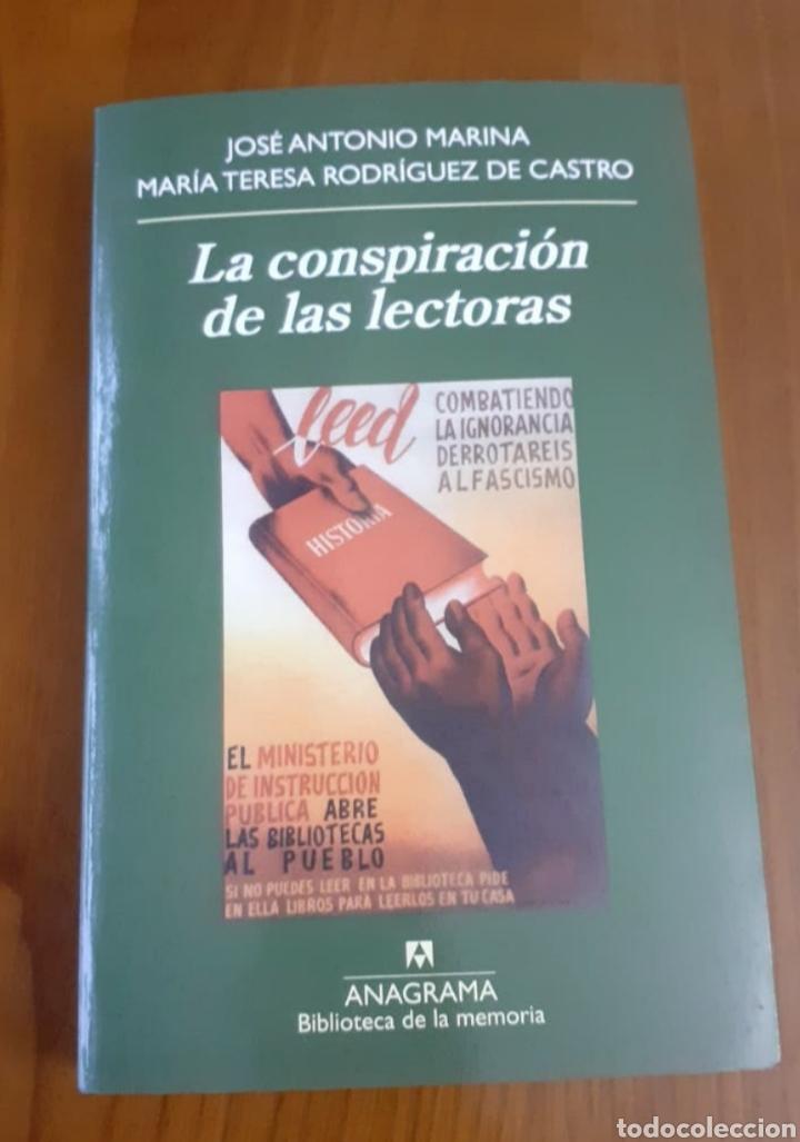 LA CONSPIRACIÓN DE LAS LECTORAS JOSÉ ANTONIO MARINA MARÍA TERESA RODRÍGUEZ DE CASTRO ANAGRAMA (Libros de Segunda Mano (posteriores a 1936) - Literatura - Ensayo)