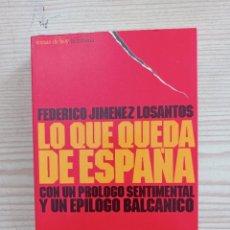 Libros de segunda mano: LO QUE QUEDA DE ESPAÑA CON UN PROLOGO SENTIMENTAL Y UN EPILOGO BALCANICO - 1995. Lote 246186090