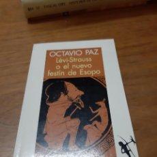 Libros de segunda mano: PAZ OCTAVIO, LÉVI-STRAUSS O EL NUEVO FESTÍN DE ESOPO, SEIX BARRAL, BARCELONA, 1993. Lote 246189435