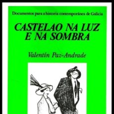 Libros de segunda mano: X110 - CASTELAO NA LUZ E NA SOMBRA. VALENTIN PAZ ANDRADE. DOCUMENTOS PARA LA HISTORIA DE GALICIA.. Lote 246201770