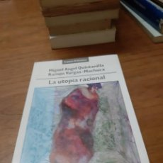 Libros de segunda mano: QUINTANILLA MIGUEL ÁNGEL Y RAMÓN VARGAS-MACHUCA, LA UTOPÍA RACIONAL, ESPASA CALPE, MADRID, 1989. Lote 246287420