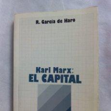 Libros de segunda mano: KARL MARX: EL CAPITAL / R. GARCÍA DE HARO. Lote 246641885