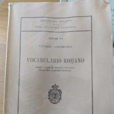 Libros de segunda mano: VOCABULARIO RIOJANO, CESAREO GOICOECHEA, ED. REAL ACADEMIA, 1961 RARO. Lote 246858200