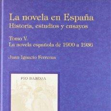 Libros de segunda mano: LA NOVELA EN ESPAÑA.JUAN IGNACIO FERRERAS.LA BIBLIOTECA DEL LABERINTO.1ª EDICIÓN, 2010.SOLO VYVI. Lote 247031515