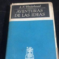 Libros de segunda mano: AVENTURAS DE LAS IDEAS ALFRED NORTH WHITEHEAD JOSÉ JANES EDITOR 1947 COLECCIÓN MANANTIA QUE NO CESA. Lote 247062815