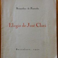 Libros de segunda mano: ELOGIO DE JOSÉ CLARÁ, BERNARDINO DE PANTORBA. EDICIÓN LIMITADA. DEDICADO A ELISABETH MULDER. Lote 247439795