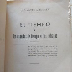 Libros de segunda mano: LOS ESPACIOS DE TIEMPO EN LOS REFRANES, LUIS MARTÍNEZ KLEISER, ED. VICTORIANO SUAREZ. 1945. Lote 247929165