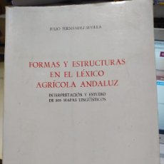 Libros de segunda mano: FORMAS Y ESTRUCTURAS EN EL LÉXICO AGRÍCOLA ANDALUZ, JULIO FERNÁNDEZ, ED. CSIC, 1975. Lote 248049455