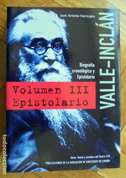 VALLE INCLAN. BIOGRAFIA CRONOLOGICA Y EPISTOLARIO - JUAN ANTONIO HORMIGON (Libros de Segunda Mano (posteriores a 1936) - Literatura - Ensayo)