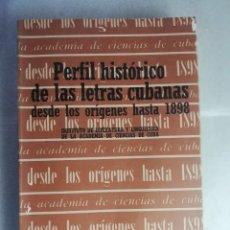 Libros de segunda mano: PERFIL HISTORICO DE LAS LETRAS CUBANAS DESDE LOS ORIGENES HASTA 1898. Lote 248827395
