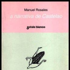 Libros de segunda mano: A NARRATIVA DE CASTELAO. XENESE E DESENVOLVEMENTO. MANUEL ROSALES. ED. SOTELO BLANCO 1997.. Lote 248984440
