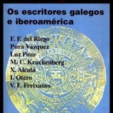Libros de segunda mano: OS ESCRITORES GALEGOS E IBEROAMERICA. MAXIMINO CACHEIRO VARELA. EMIGRACION. U. VIGO 2000. GALICIA.. Lote 249085440