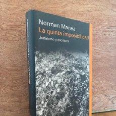 Livres d'occasion: LA QUINTA IMPOSIBILIDAD. JUDAISMO Y ESCRITURA - NORMAN MANEA - GALAXIA GUTENBERG - COMO NUEVO. Lote 249455845