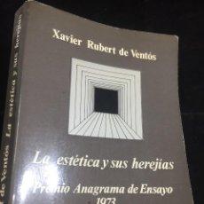 Libros de segunda mano: LA ESTÉTICA Y SUS HEREJÍAS. XAVIER RUBERT DE VENTÓS. ANAGRAMA ENSAYO 1974. Lote 249510050