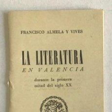 Libros de segunda mano: LA LITERATURA EN VALENCIA DURANTE LA PRIMERA MITAD DEL SIGLO XX. - ALMELA Y VIVES, FRANCISCO.. Lote 250330975