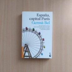 Libros de segunda mano: ESPAÑA, CAPITAL PARÍS. GERMÀ BEL. Lote 251503210