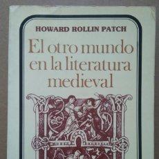 Livros em segunda mão: EL OTRO MUNDO EN LA LITERATURA MEDIEVAL -- HOWARD ROLLIN PATCH. Lote 251533655