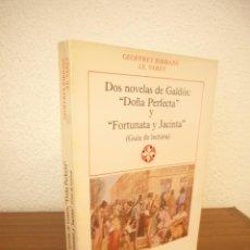 Libros de segunda mano: GEOFFREY RIBBANS & J.E. VAREY: DOS NOVELAS DE GALDÓS: DOÑA PERFECTA Y FORTUNATA Y JACINTA (CASTALIA). Lote 251688645