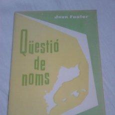 Libros de segunda mano: QÜESTIÓ DE NOMS - JOAN FUSTER - EDICIONS D'APORTACIÓ CATALANA, 1962 / EN CATALÀ. Lote 251582315