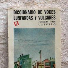 Livros em segunda mão: DICCIONARIO DE VOCES LUNFARDAS Y VULGARES - FERNANDO HUGO CASULLO. Lote 252406320