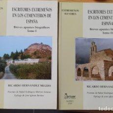 Libros de segunda mano: ESCRITORES EXTREMEÑOS EN LOS CEMENTERIOS DE ESPAÑA, RICARDO HERNANDEZ, ED. BETURIA, 2004. Lote 252425375