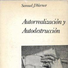 Libros de segunda mano: AUTOREALIZACIÓN Y AUTODESTRUCCIÓN, SAMUEL J. WARNER. Lote 253229835